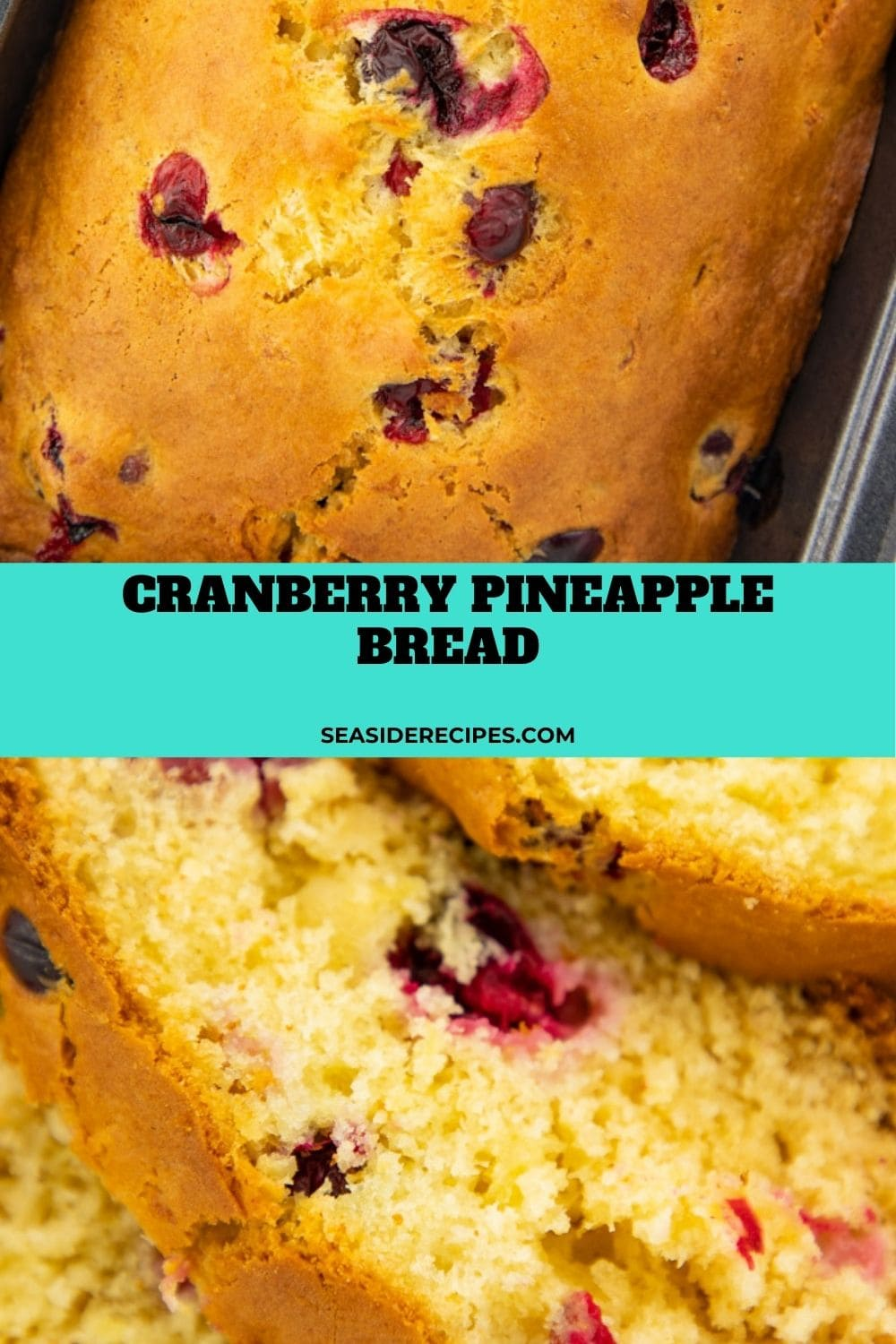 Cranberry Pineapple Bread loaf and sliced with text overlay
