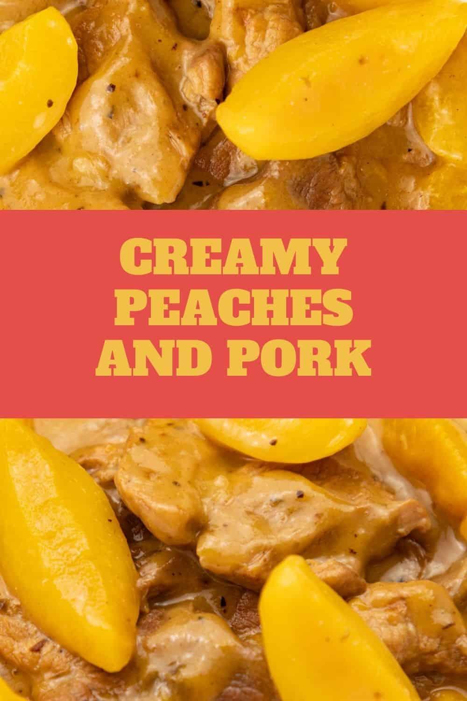 Creamy Peaches and Pork