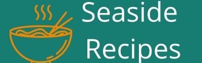 Seaside Recipes